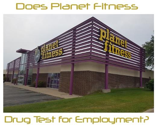 Does Planet Fitness Drug Test?