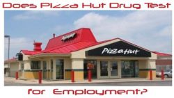 Does Pizza Hut Drug Test for Employment?