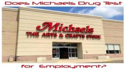 Does Michaels drug test for employment?