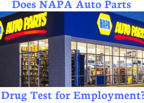 Does NAPA Auto Parts Drug Test for Employment
