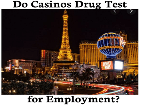 Do Casinos Drug Test for Employment?