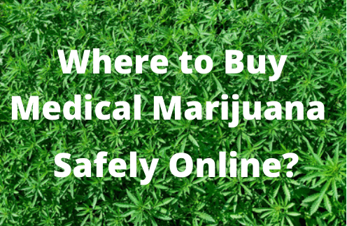 Where to Buy Medical Marijuana Safely Online