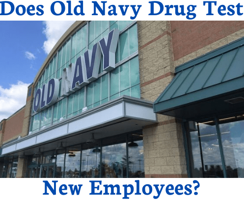 Does Old Navy Drug Test New Employees?
