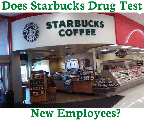 Does Starbucks Drug Test New Employees?