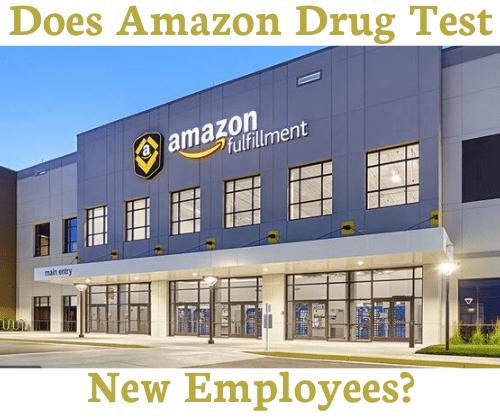 Does Amazon Drug Test New Employees?