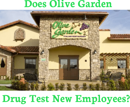 Does Olive Garden Drug Test New Employees?