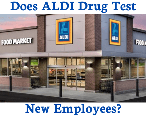 Does ALDI Drug Test New Employees?