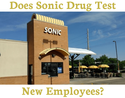Does Sonic Drug Test for Employment?