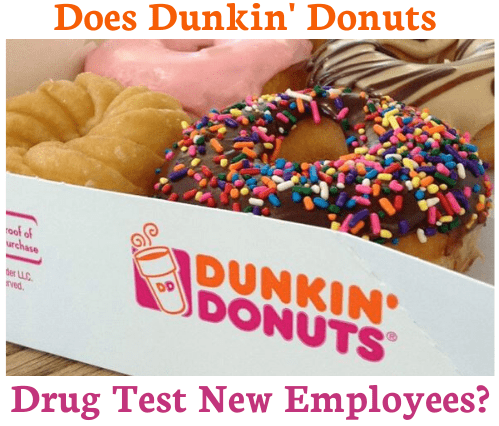 Does Dunkin' Donuts Drug Test New Employees