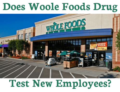 Does Whole Foods Drug Test New Employees?