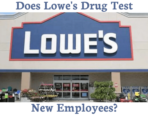 Does Lowe's Drug Test New Employees?