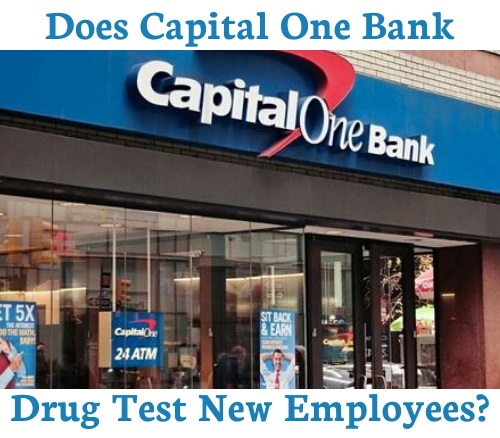 Does Capital One Drug Test New Employees?