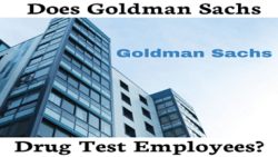 Does Goldman Sachs Drug Test New Employees?