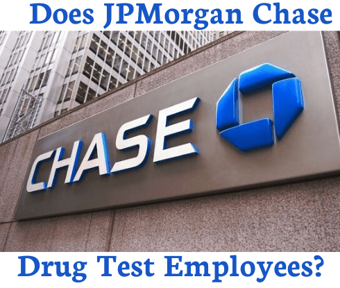 Does JP Morgan Chase Drug Test New Employees?