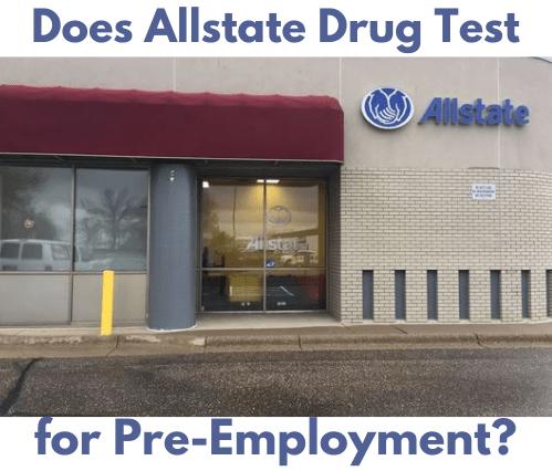Does Allstate Drug Test for Pre-Employmen