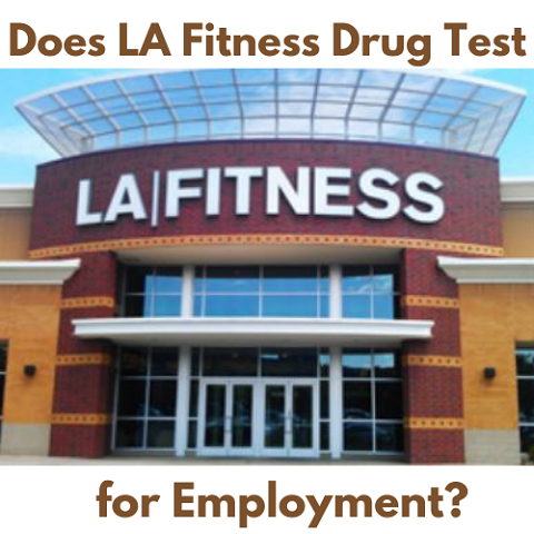 Does LA Fitness Drug Test for Employment?
