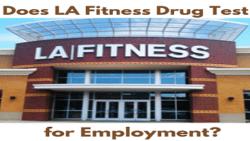 Does LA Fitness Drug Test for Employment?