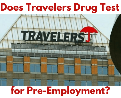 Does Travelers Drug Test for Pre-Employment in 2020?