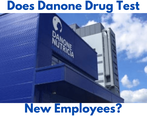Does Danone Drug Test New Employees?