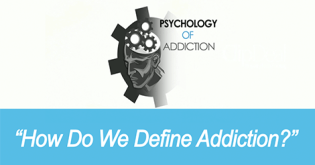 How Do We Define Alcohol or Drug Addiction?