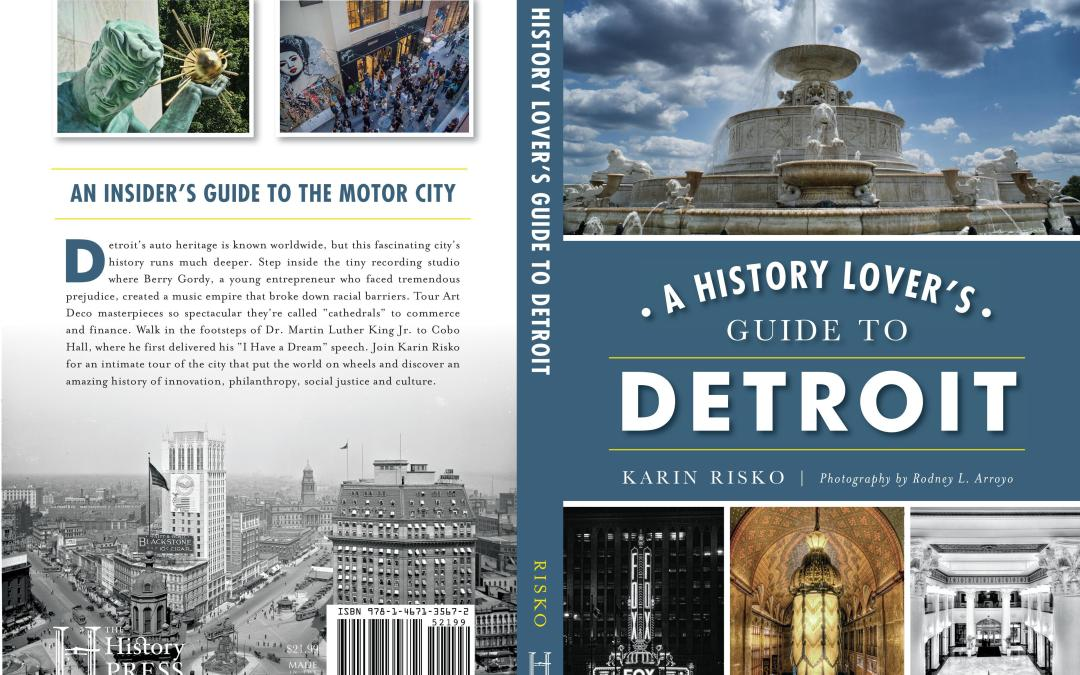 Win a FREE Autographed Copy of KARIN RISKO'S fascinating new book 'A HISTORY LOVER'S GUIDE TO DETROIT'!