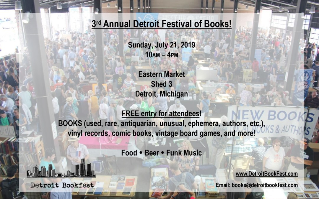3rd Annual Detroit Festival of Books! (Sunday, July 21st, 2019) we will be in SHED 3