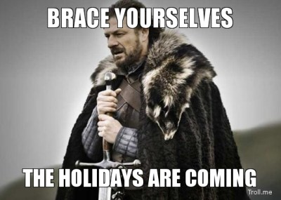brace-yourselves-the-holidays-are-coming