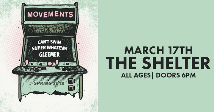 Movements, Can't Swim, Super Whatevr, Gleemer at The Shelter 6
