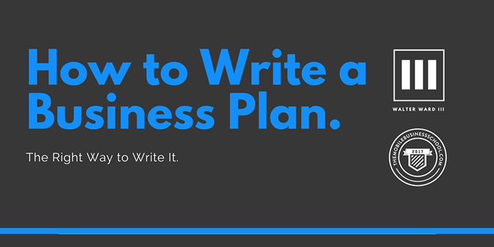 How To Write a Business Plan. (Detroit Cohort 3) 6