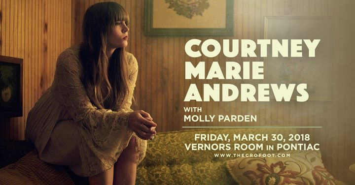 Courtney Marie Andrews at The Vernors Room 3/30 6
