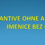 SUBSTANTIVE OHNE ARTIKEL/IMENICE BEZ ČLANA