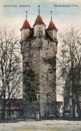 Schwäbisch Gmünd, Fünfköpfiger Turm