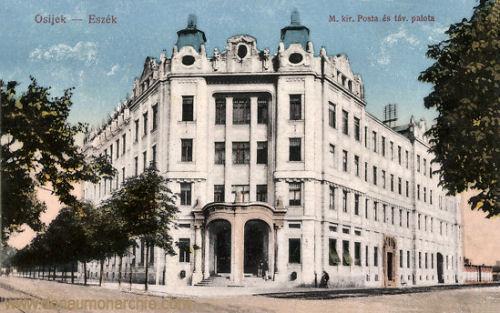 Essegg (Osijek), M. kir. Posta és táv. palota (ung. Königliches Postamt)