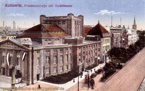 Kattowitz, Friedrichsstraße mit Stadttheater