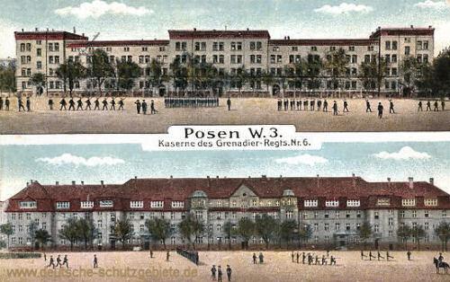 Posen W.3., Kaserne des Grenadier-Regts. Nr. 6