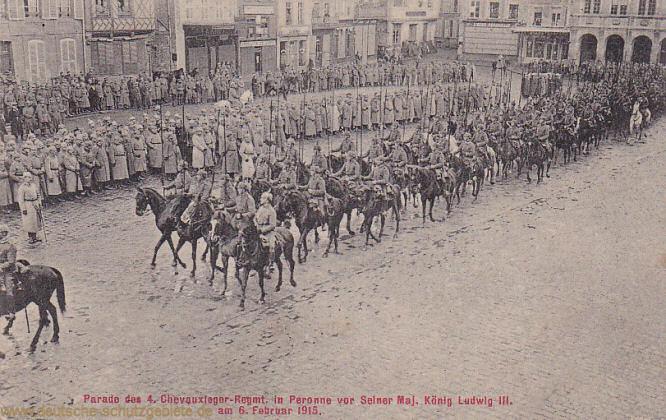 Parade des 4. Chevauxlegers-Regiments in Peronne vor Seiner Majestät König Ludwig III. am 6. Februar 1915