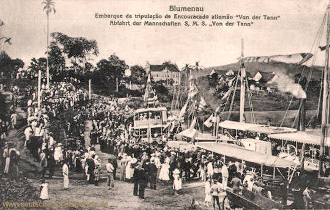 Blumenau, Abfahrt der Mannschaft S.M.S. von der Tann