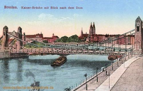 Breslau, Kaiser-Brücke mit Blick nach dem Dom
