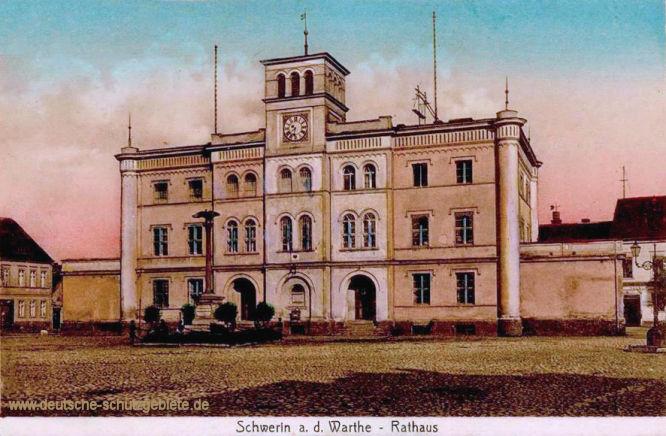 Schwerin a. d. Warthe, Rathaus
