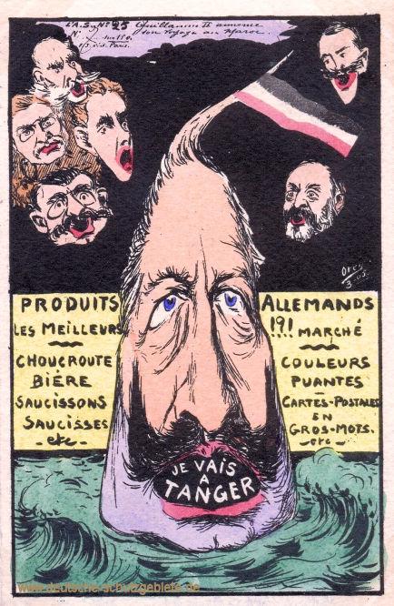 Je vais a Tanger (Kaiser Wilhelm II.: Ich gehe nach Tanger), eine französische Spottkarte macht sich über die deutschen Wirtschaftsinteressen in Marokko lustig: Produkte aus Deutschland seien nur Sauerkraut, Bier, Würste, stinkende Farben, Postkarten etc.