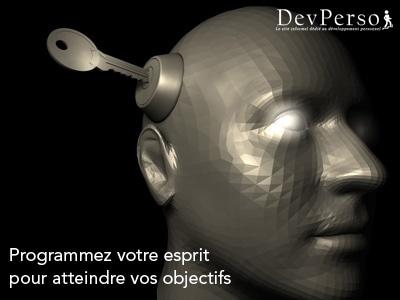 Développement personnel : Programmer son esprit pour atteindre ses objectifs et réussir, par Dev-Perso