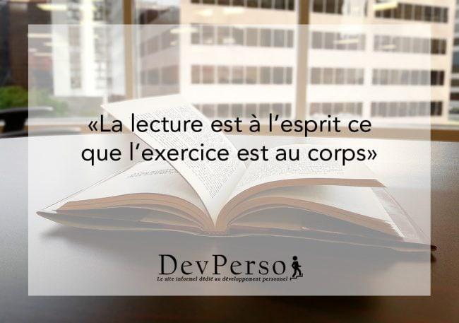 La lecture est à l'esprit ce que l'exercice est au corps. Les bienfaits de la lecture. Dev-Perso, développement personnel et lecture.