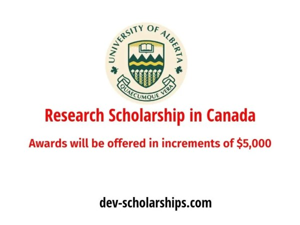 University of Alberta Research Scholarship in Canada, 2019
