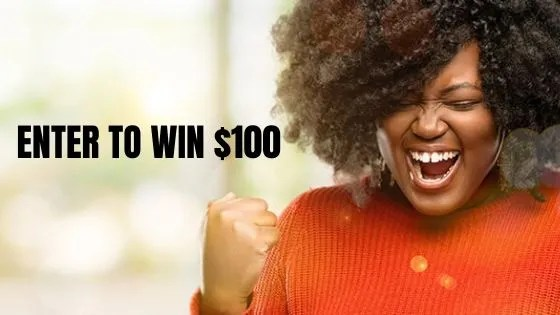 Enter For A Chance to Win $100