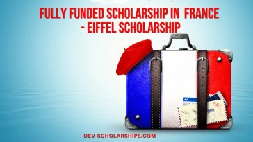 Fully Funded Scholarship in France EIFFEL Scholarship