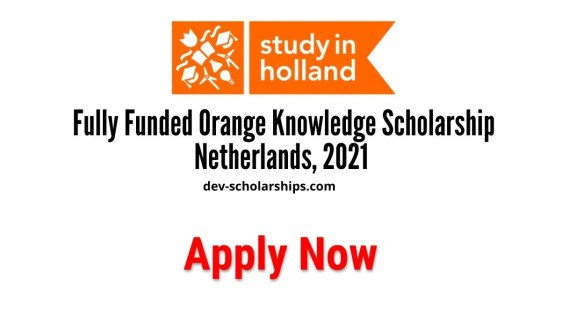 Fully Funded Orange Knowledge Programme Netherlands, 2021