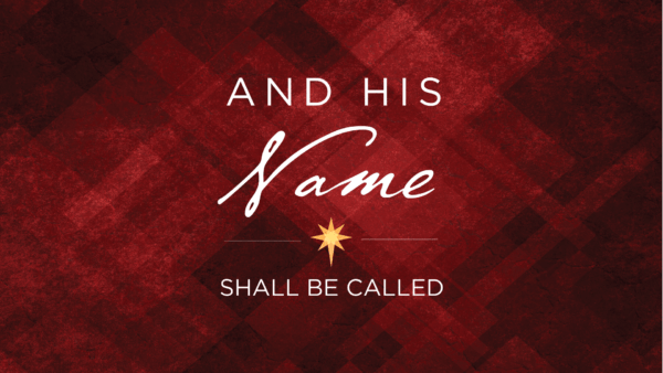 And His Name Shall Be Called