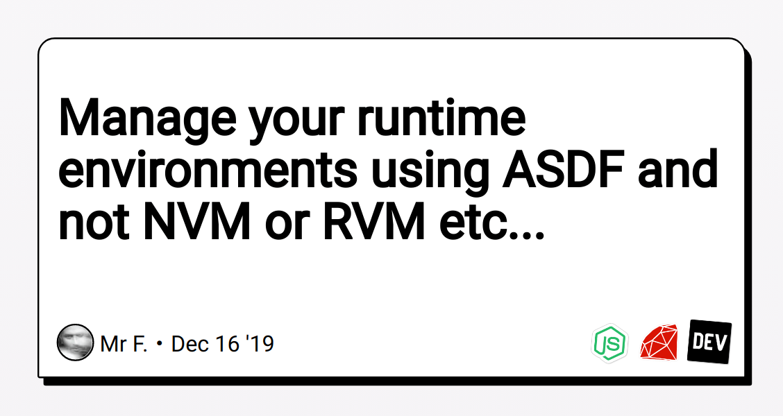 Manage your runtime environments using ASDF and not NVM or