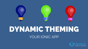 Dynamic Theming Your Ionic App