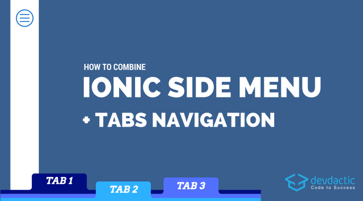 How to Combine Ionic Side Menu and Tabs Navigation - Devdactic